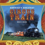 America's Greatest Circus Train -- 208 Pages