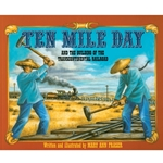 Ten Mile Day -- And the Building of the Transcontinental Railroad Softcover, 40 pages