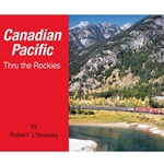 Canadian Pacific Thru the Rockies (Softcover)